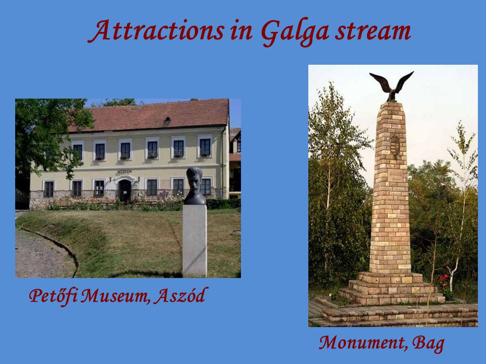 Attractions in Galga stream Petőfi Museum, Aszód Monument, Bag