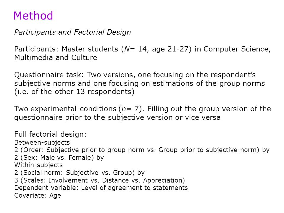 Participants and Factorial Design Participants: Master students (N= 14, age 21-27) in Computer Science, Multimedia and Culture Questionnaire task: Two