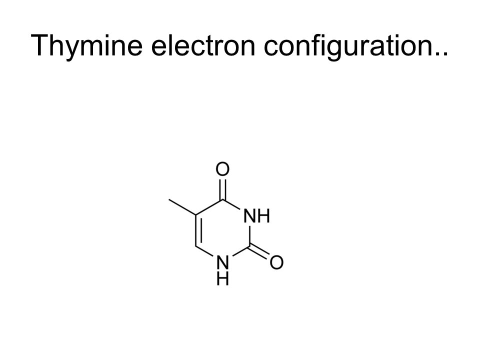 Thymine electron configuration..
