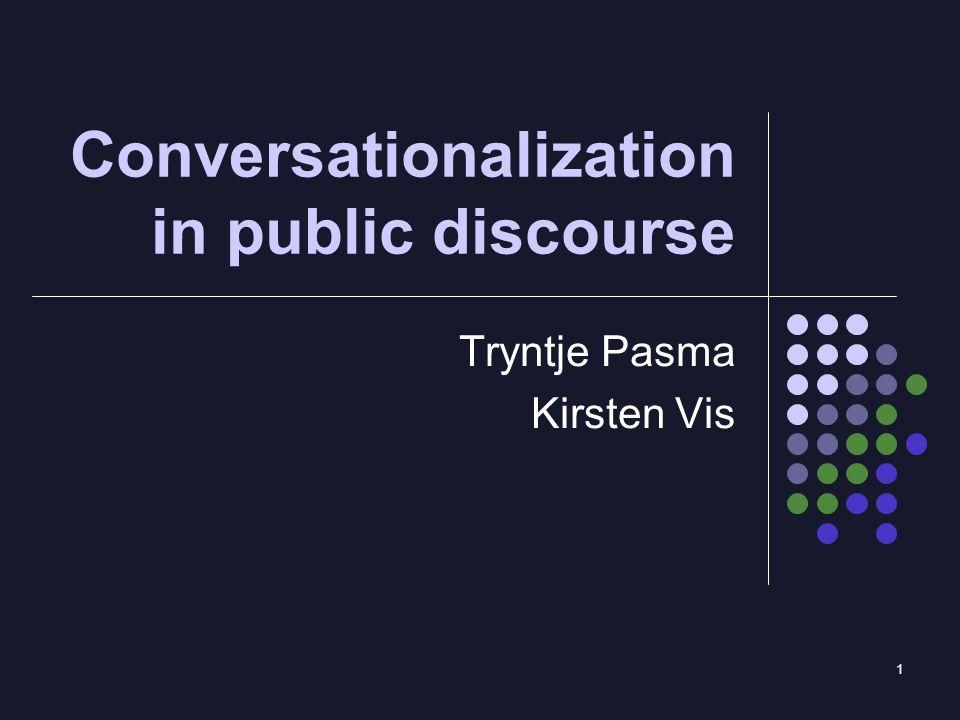 1 Conversationalization in public discourse Tryntje Pasma Kirsten Vis