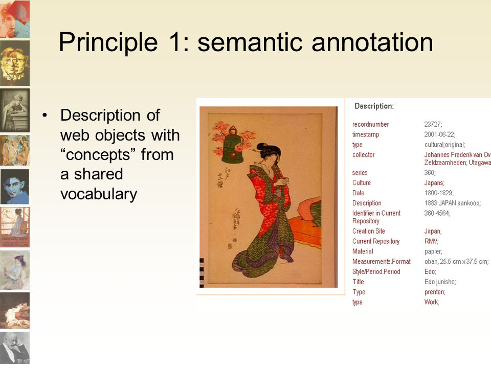 Principle 1: semantic annotation Description of web objects with concepts from a shared vocabulary