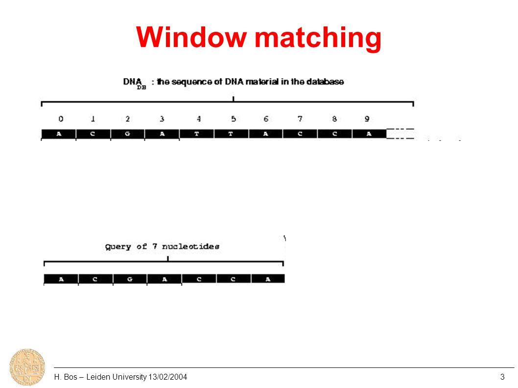Window matching H. Bos – Leiden University 13/02/20043