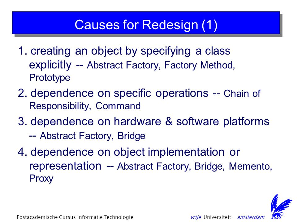 vrije Universiteit amsterdamPostacademische Cursus Informatie Technologie Causes for Redesign (1) 1.