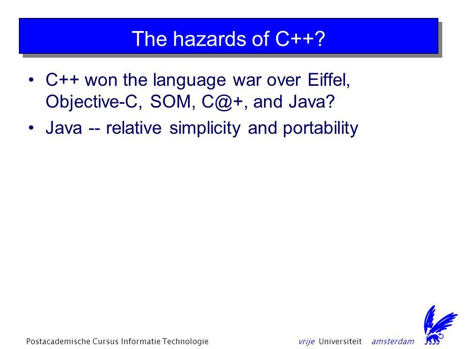 vrije Universiteit amsterdamPostacademische Cursus Informatie Technologie The hazards of C++.
