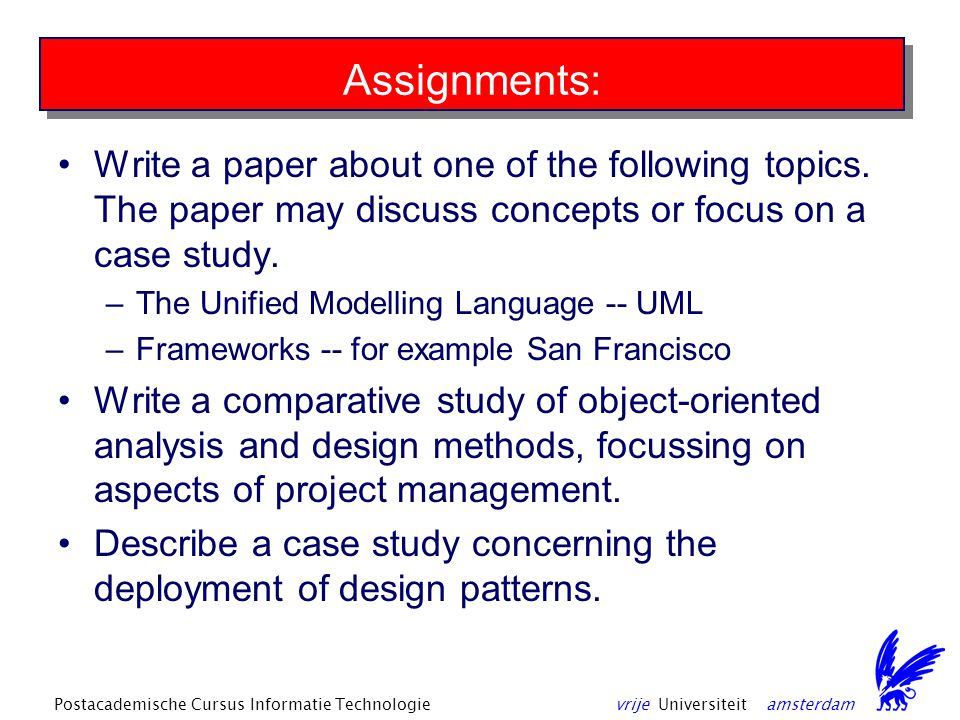 vrije Universiteit amsterdamPostacademische Cursus Informatie Technologie Assignments: Write a paper about one of the following topics.