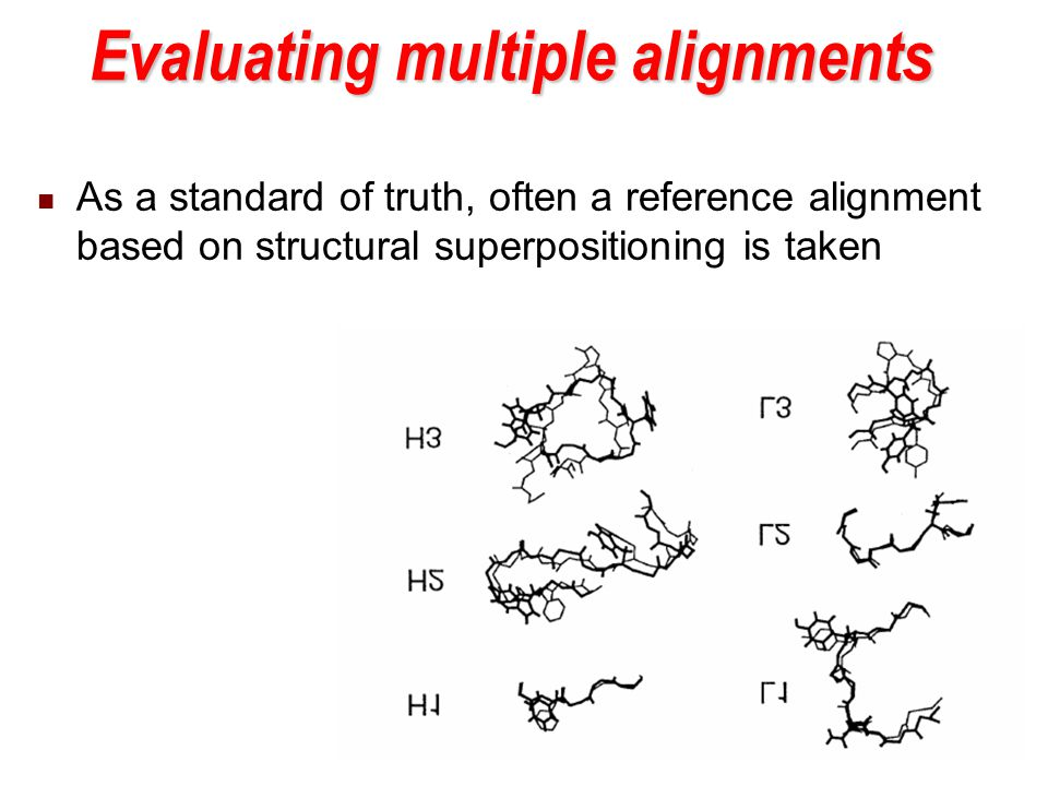 Evaluating multiple alignments As a standard of truth, often a reference alignment based on structural superpositioning is taken