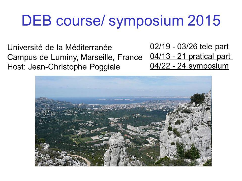 DEB course/ symposium 2015 Université de la Méditerranée Campus de Luminy, Marseille, France Host: Jean-Christophe Poggiale 02/19 - 03/26 tele part 04/13 - 21 pratical part 04/22 - 24 symposium