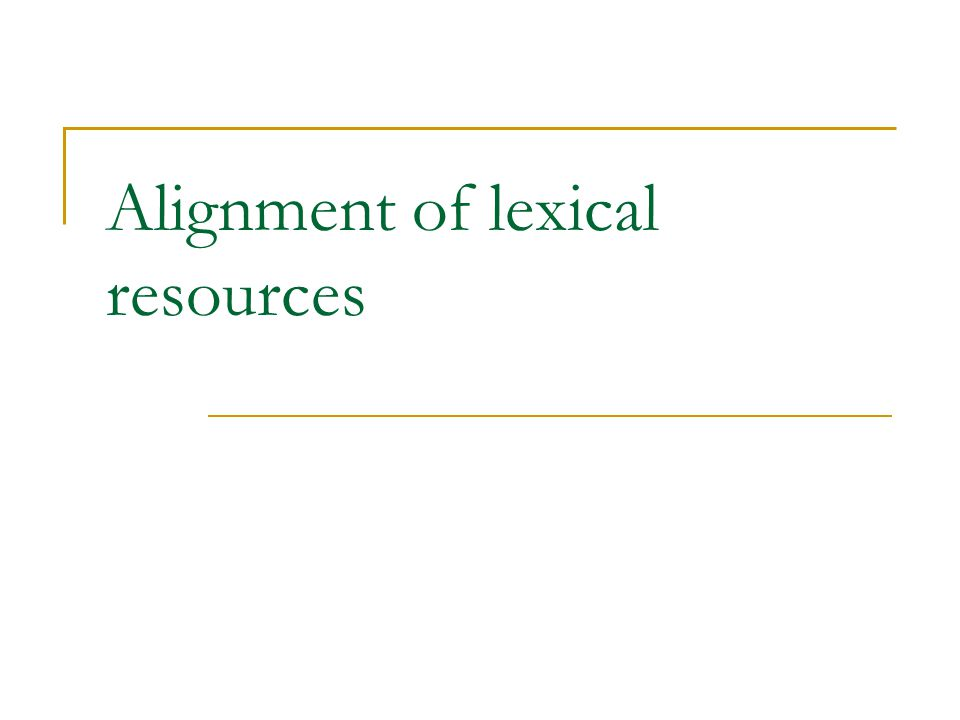 Alignment of lexical resources