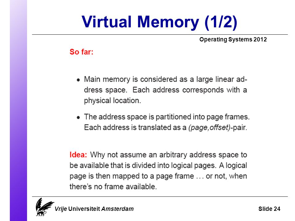 Virtual Memory (1/2)‏ Operating Systems 2012 Vrije Universiteit AmsterdamSlide 24