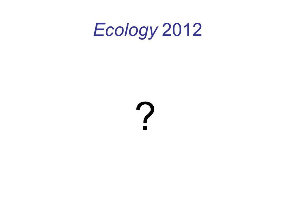 Ecology 2012