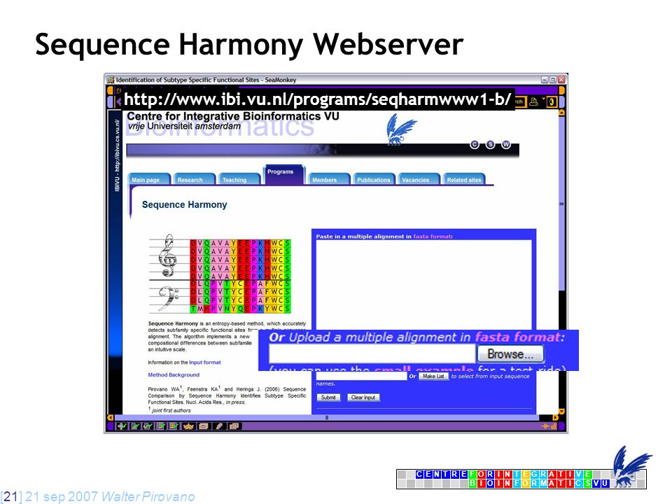 [21] 21 sep 2007 Walter Pirovano CENTRFORINTEGRATIVE BIOINFORMATICSVU E Sequence Harmony Webserver http://www.ibi.vu.nl/programs/seqharmwww1-b/