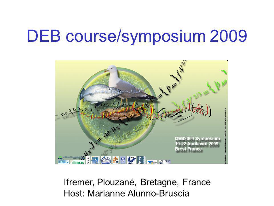 DEB course/symposium 2009 Ifremer, Plouzané, Bretagne, France Host: Marianne Alunno-Bruscia