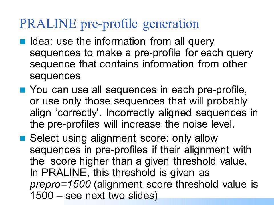 Pre-profile alignment Alignment consistency 1 2 3 4 5 1 2 1 3 4 5 3 1 2 4 5 3 4 1 2 3 5 4 5 1 2 3 5 4 1 2 2 5 Ala131 A131 L133 C126 A131