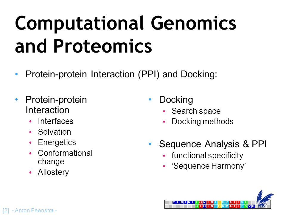 CENTRFORINTEGRATIVE BIOINFORMATICSVU E [2] - Anton Feenstra - Computational Genomics and Proteomics Protein-protein Interaction (PPI) and Docking: Pro