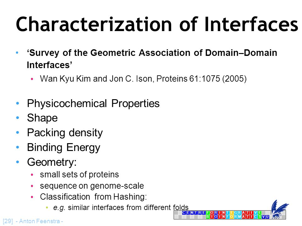 CENTRFORINTEGRATIVE BIOINFORMATICSVU E [29] - Anton Feenstra - Characterization of Interfaces 'Survey of the Geometric Association of Domain–Domain In