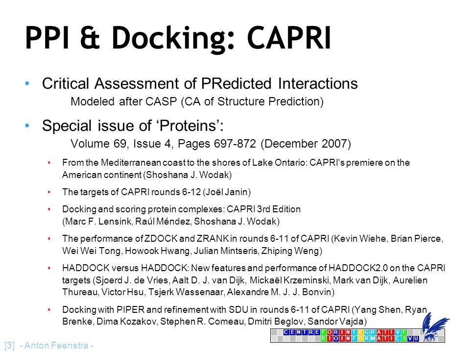 CENTRFORINTEGRATIVE BIOINFORMATICSVU E [24] - Anton Feenstra - Docking Programs The performance of ZDOCK and ZRANK in rounds 6-11 of CAPRI (Kevin Wiehe, Brian Pierce, Wei Wei Tong, Howook Hwang, Julian Mintseris, Zhiping Weng) HADDOCK versus HADDOCK: New features and performance of HADDOCK2.0 on the CAPRI targets (Sjoerd J.