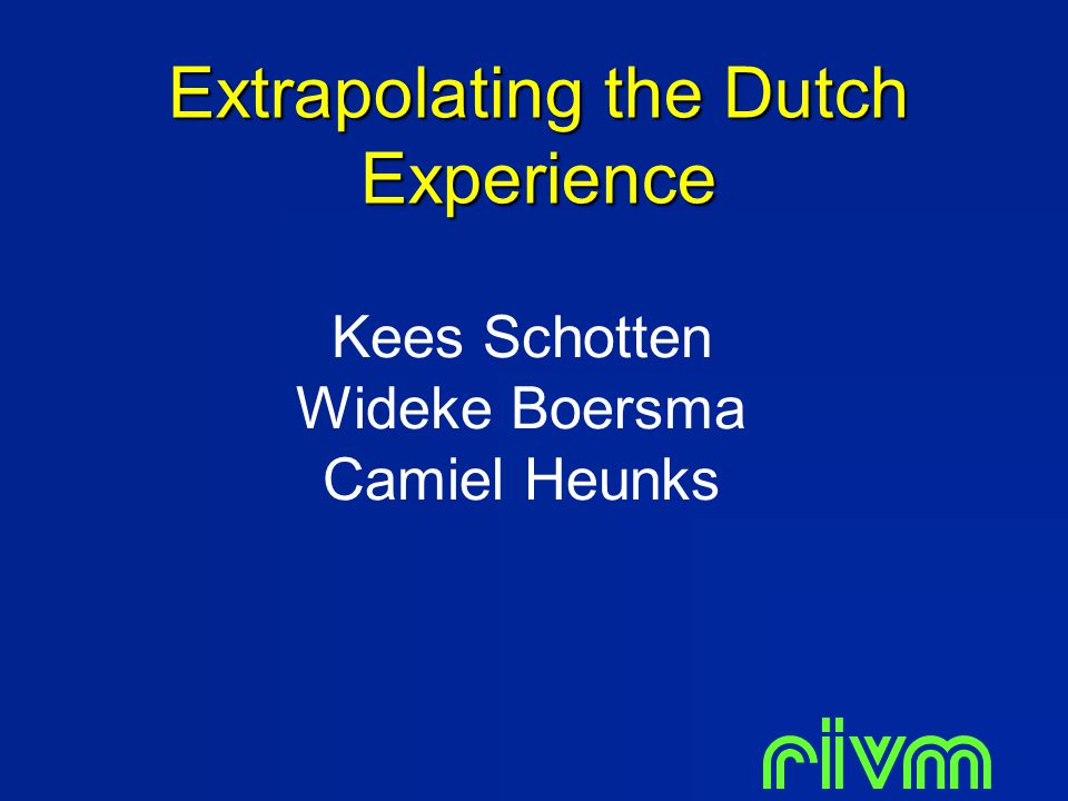 Extrapolating the Dutch Experience Kees Schotten Wideke Boersma Camiel Heunks