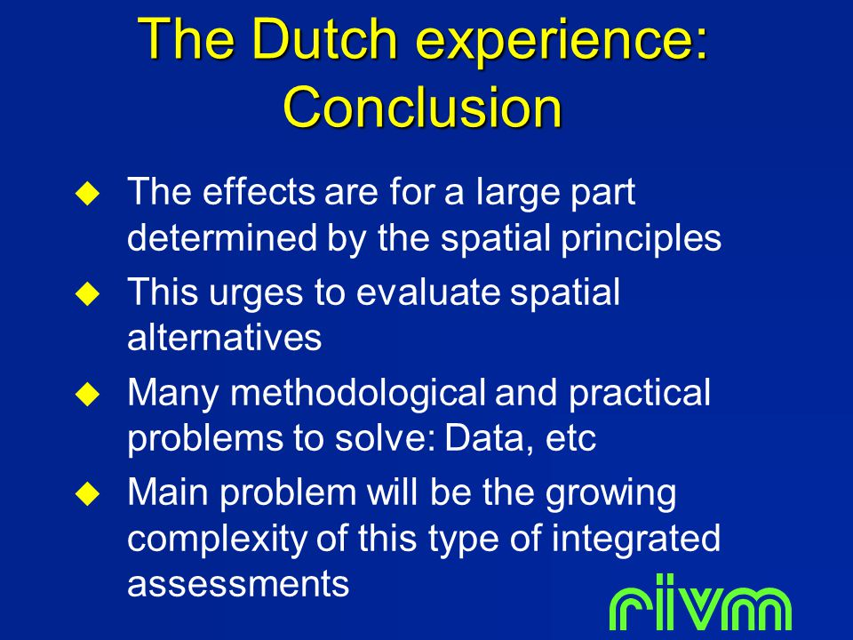 The Dutch experience: Conclusion  The effects are for a large part determined by the spatial principles  This urges to evaluate spatial alternatives