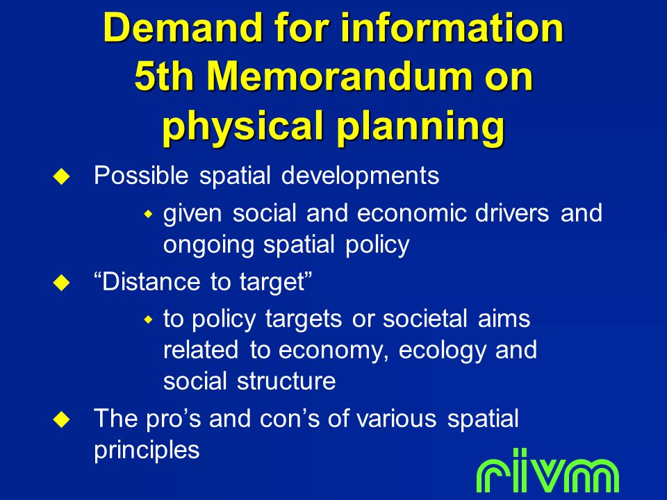 Demand for information 5th Memorandum on physical planning  Possible spatial developments  given social and economic drivers and ongoing spatial pol