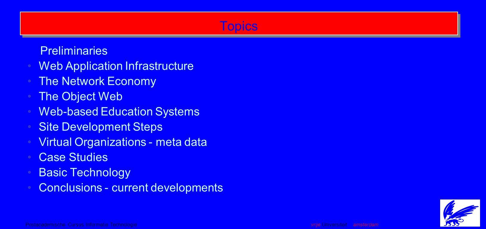 vrije Universiteit amsterdamPostacademische Cursus Informatie Technologie Web Applications Anton Eliëns Vrije Universiteit, Amsterdam 19 October 1999 Http://www.cs.vu.nl/~eliens/online/courses/web
