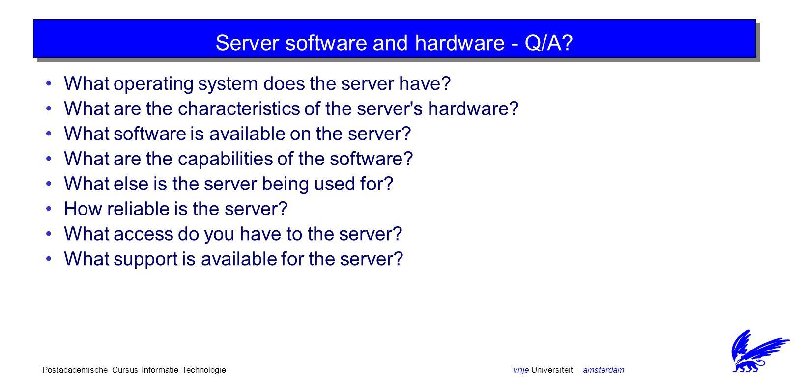 vrije Universiteit amsterdamPostacademische Cursus Informatie Technologie Client software and hardware - Q/A? What client operating system is being us