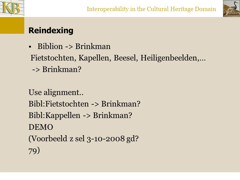 Interoperability in the Cultural Heritage Domain