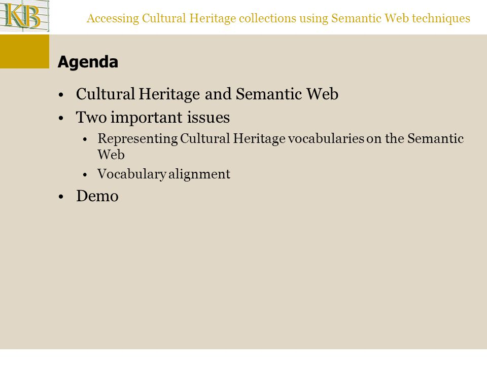 Accessing Cultural Heritage collections using Semantic Web techniques Representing CH vocabularies on the Semantic Web - Similarities Both ontologies and thesauri bring concept hierarchies giving the intended meaning of a vocabulary through links between its items concept/term ≈.
