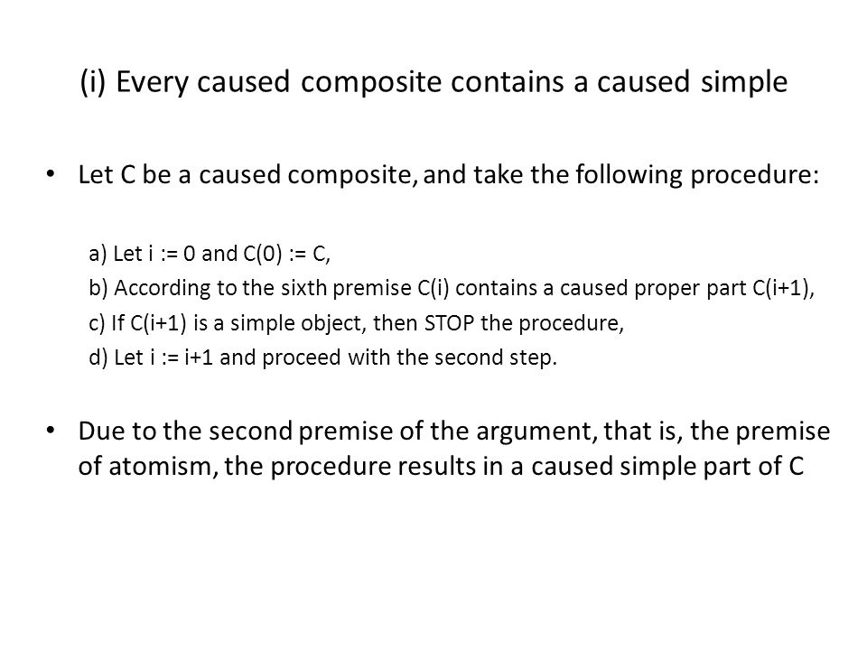 Let M be the sum of all caused simples.According to premise (1) there is an object.