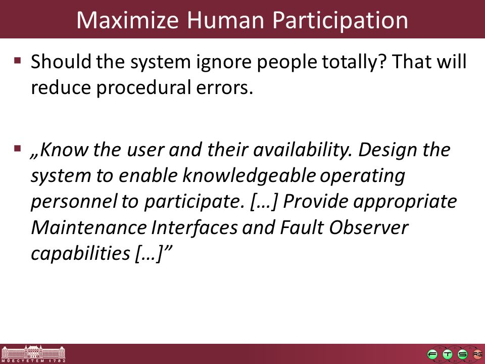 Maximize Human Participation  Should the system ignore people totally.
