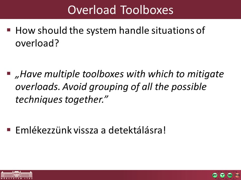 Overload Toolboxes  How should the system handle situations of overload.