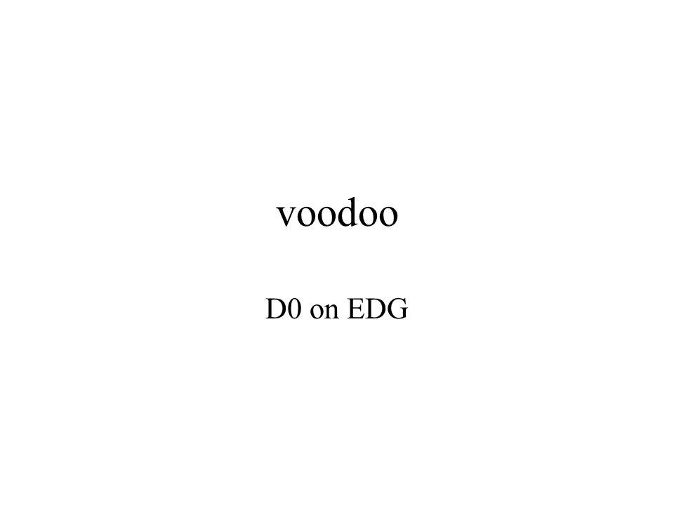 voodoo D0 on EDG
