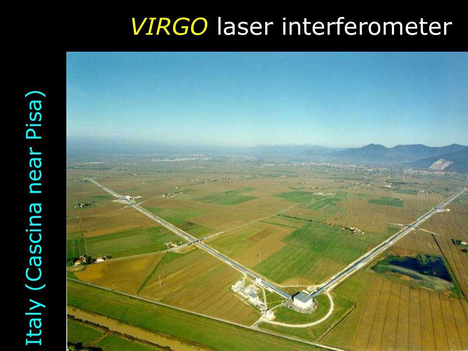 VIRGO laser interferometer Italy (Cascina near Pisa)