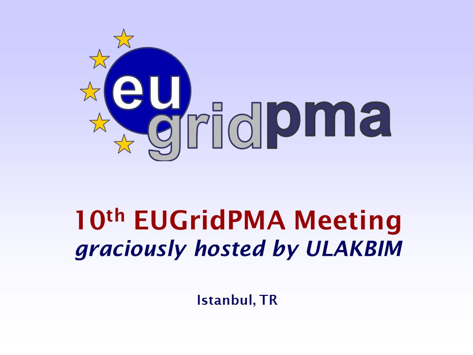 10 th EUGridPMA 'Istanbul' meeting – May/June 2007 - 12 David Groep – davidg@eugridpma.org Membership by type  Under Classic X.509 secured infrastructure authorities  accredited: 39 (recent additions: BG.ACAD)  active applicants: 5 (Serbia, Romania, Morocco, Ukraine, Macedonia)  Under SLCS  accredited: 1 (SWITCH-aai)  active applicants: 0  Under MICS draft  none yet of course  Major relying parties  EGEE, DEISA, SEE-GRID, LCG, TERENA