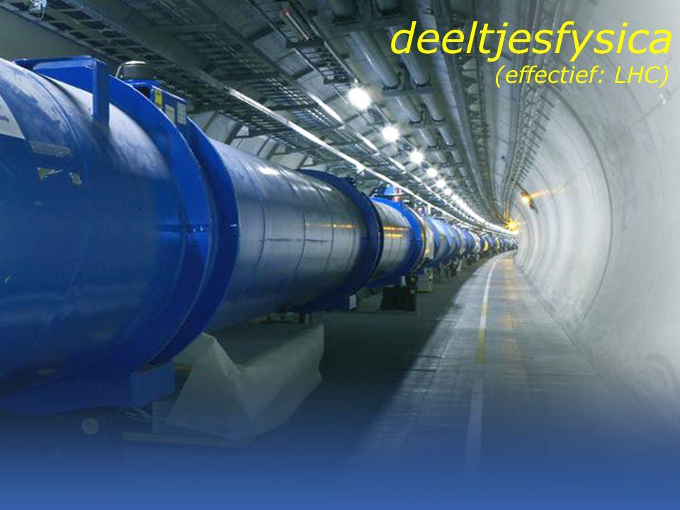 deeltjesfysica (effectief: LHC)