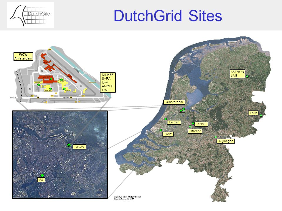 DutchGrid Sites KNMI Nijmegen Delft Leiden Amsterdam VU WCW Utrecht Telin NIKHEF SARA UvA AMOLF CWI DutchGrid site map 20021104 David Groep, NIKHEF AS