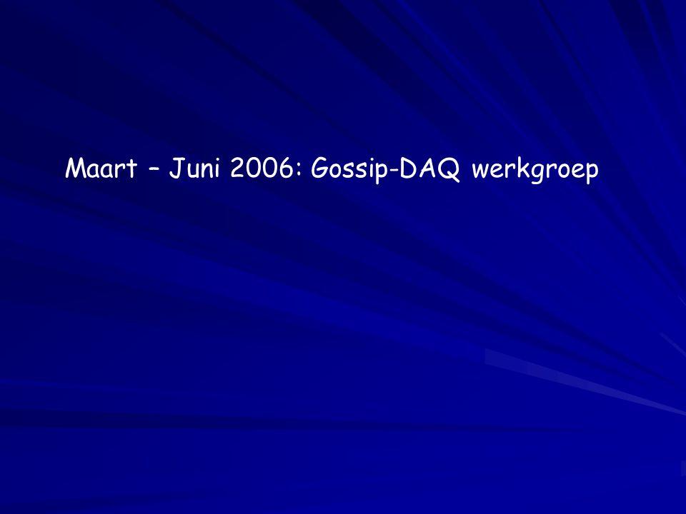 Maart – Juni 2006: Gossip-DAQ werkgroep