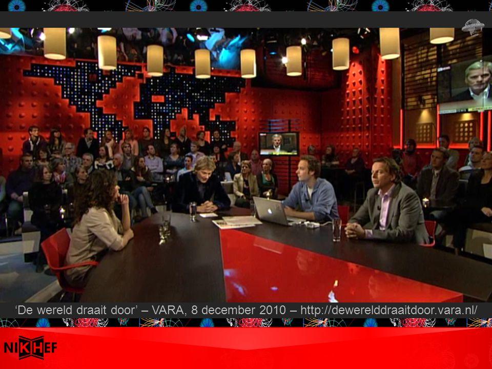 David Groep Nikhef Amsterdam PDP & Grid 'De wereld draait door' – VARA, 8 december 2010 – http://dewerelddraaitdoor.vara.nl/