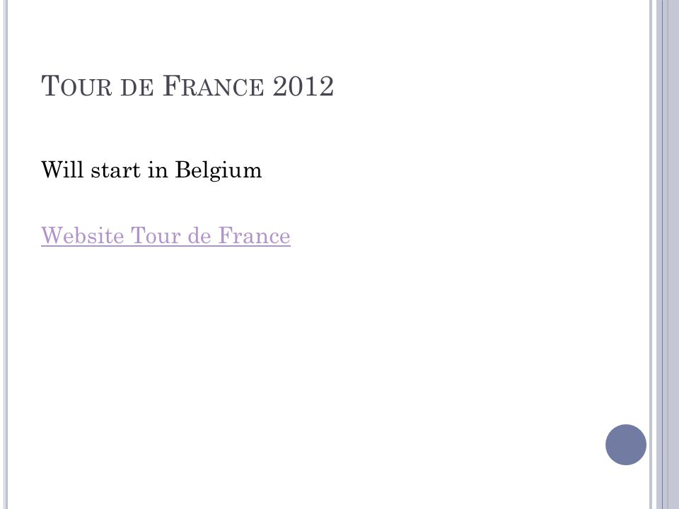 T OUR DE F RANCE 2012 Will start in Belgium Website Tour de France