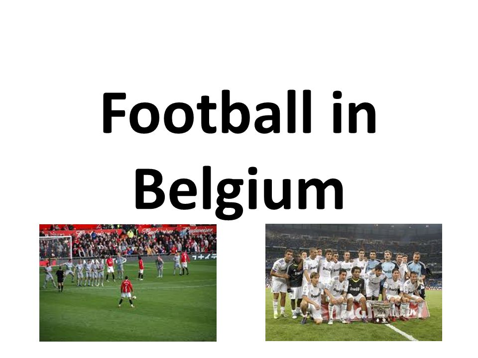 Football is the most popular sport in Belgium.The first match of the national team was played on May 1, 1904 (3-3 against France).