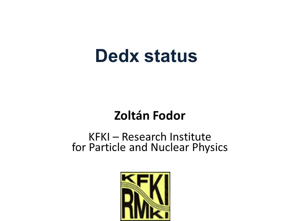Zoltán Fodor208.06.11 Status Fully reconstructed runs /pC30, pp30,  - C158 GeV/ are calibrated for timedepedence, ydependence, and sector constants using the 2007 BB function and amplitude loss corrections.