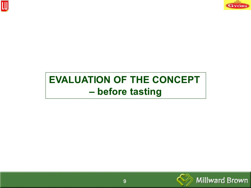 9 EVALUATION OF THE CONCEPT – before tasting