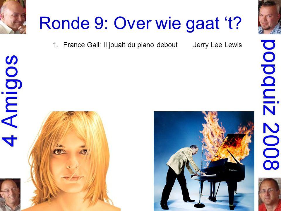 Ronde 9: Over wie gaat 't 1.France Gall: Il jouait du piano deboutJerry Lee Lewis