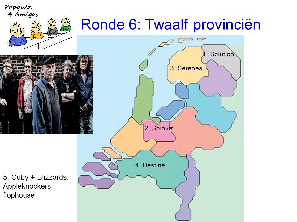 Ronde 6: Twaalf provinciën 1. Solution 2. Spinvis 3.