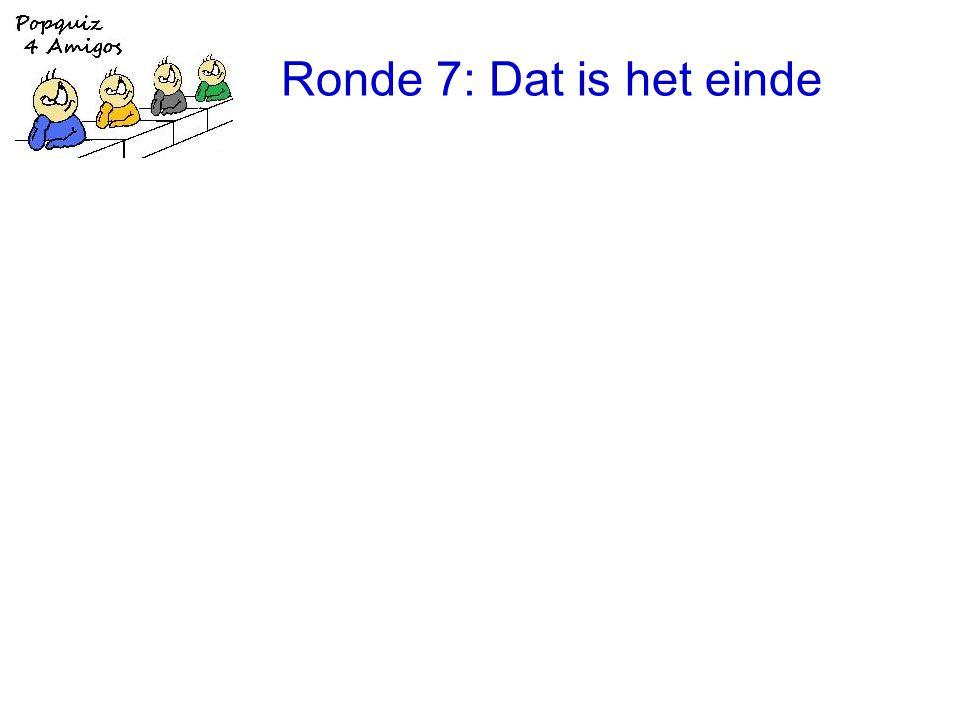Ronde 7: Dat is het einde