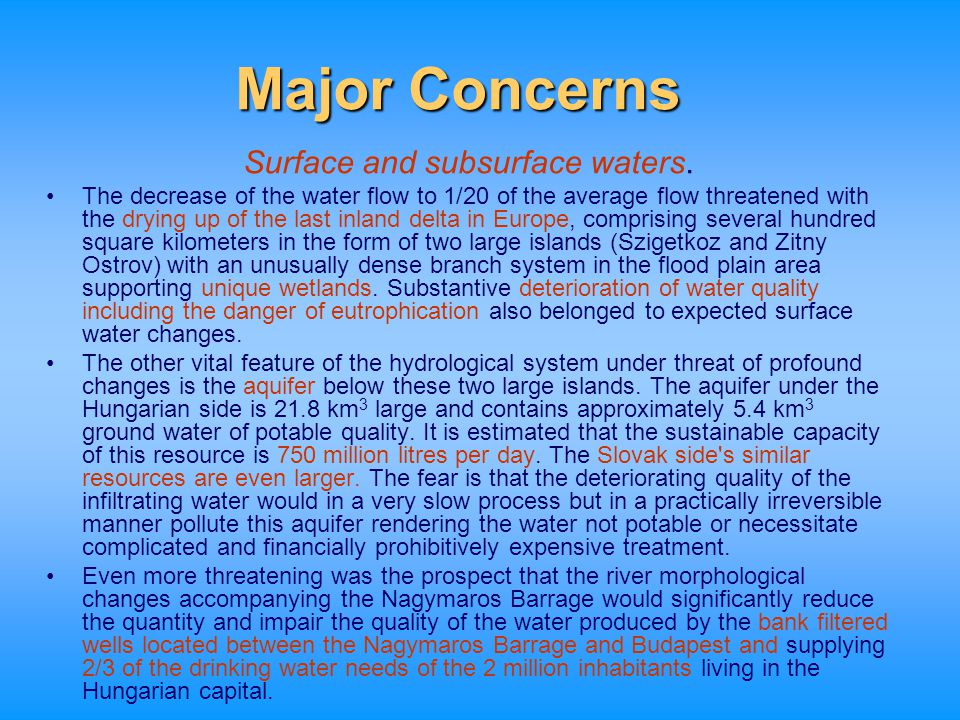 Major Concerns Surface and subsurface waters. The decrease of the water flow to 1/20 of the average flow threatened with the drying up of the last inl