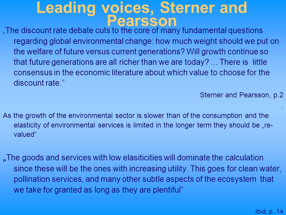 """Leading voices, Sterner and Pearsson """" The discount rate debate cuts to the core of many fundamental questions regarding global environmental change:"""
