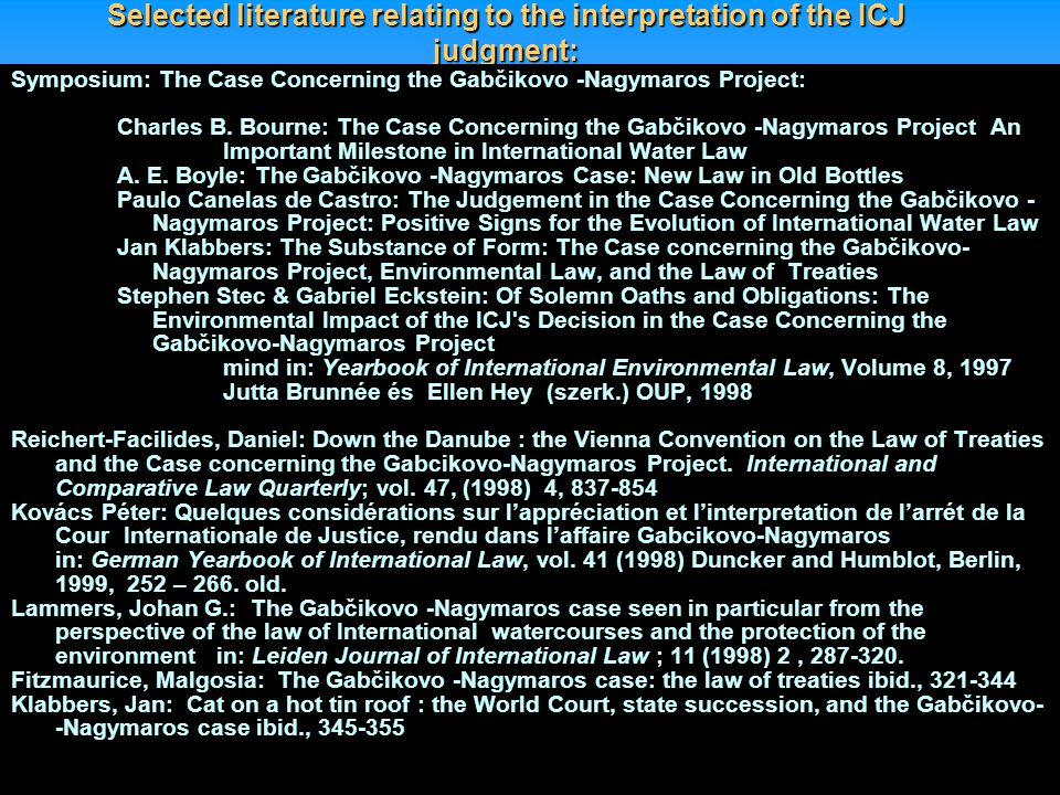 Selected literature relating to the interpretation of the ICJ judgment: Symposium: The Case Concerning the Gabčikovo -Nagymaros Project: Charles B. Bo