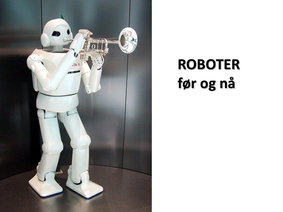 ROBOTER før og nå