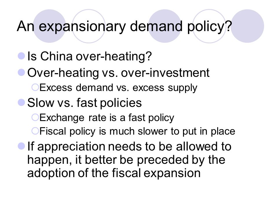 An expansionary demand policy.Is China over-heating.