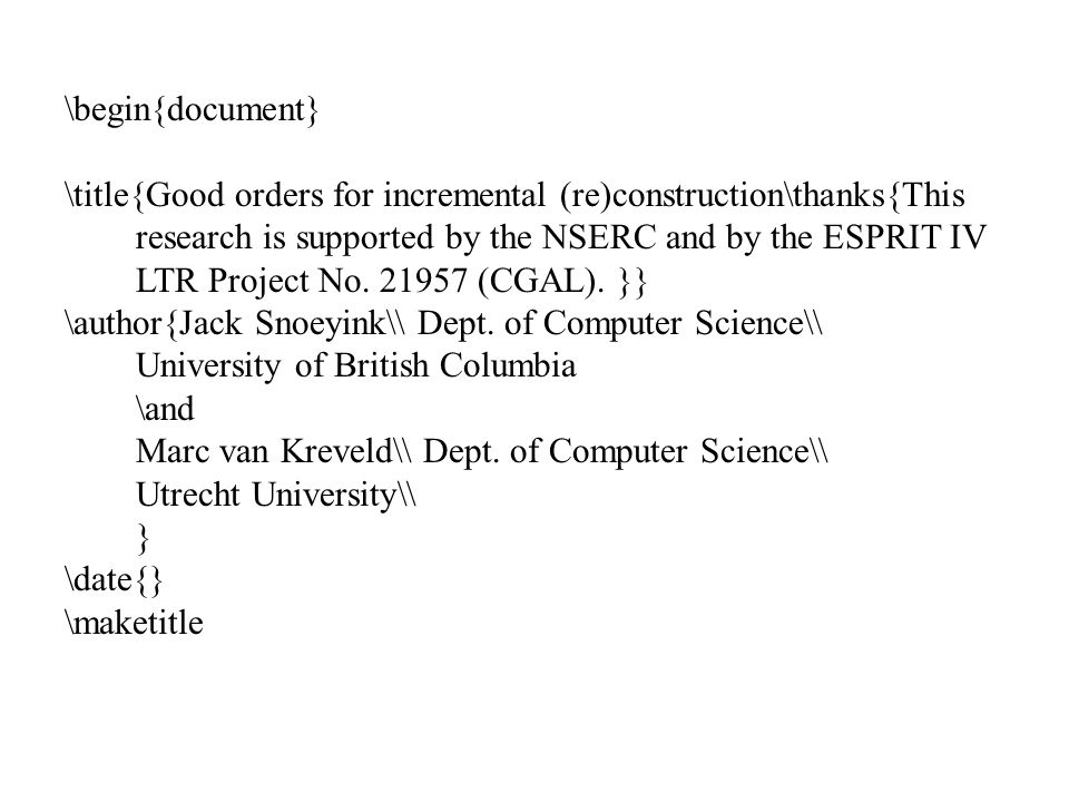 \begin{document} \title{Good orders for incremental (re)construction\thanks{This research is supported by the NSERC and by the ESPRIT IV LTR Project No.